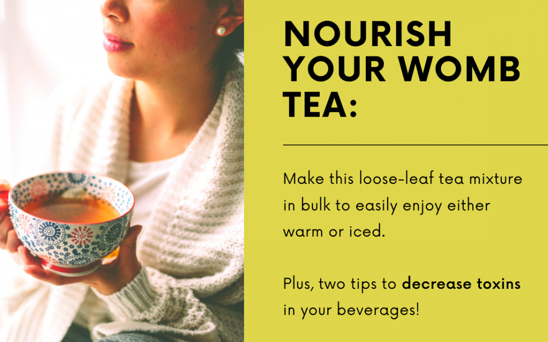 Nourish Your Womb Tea